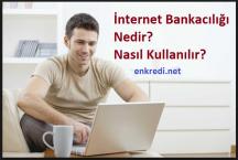 internet-bankaciligi-nasil-kullanilir