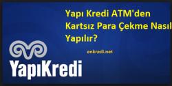 yapi-kredi-kartisiz-para-cekme