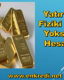 Yatırım İçin Fiziki Altın Mı Yoksa Altın Hesabı Mı?