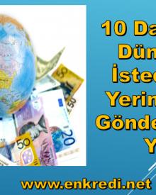10 Dakikada Dünyanın İstediğiniz Yerine Para Göndermenin Yolu
