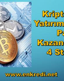 Kripto Para Yatırımlarından Para Kazandıracak 4 Strateji