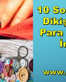 10 Soruda Evde Dikiş Dikerek Para Kazanma İmkanı