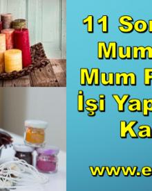 11 Soruda Evde Mum İşi veya Mum Paketleme İşi Yaparak Para Kazanma