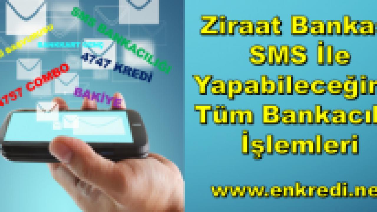 Ziraat Bankası SMS İle Yapabileceğiniz Tüm Bankacılık İşlemleri