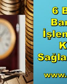 6 Başlıkta Bankacılık İşlemlerinden Kazanç Sağlama Yolları