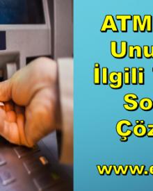 ATM'de Para Unutma İle İlgili 7 Önemli Sorun ve Çözümleri